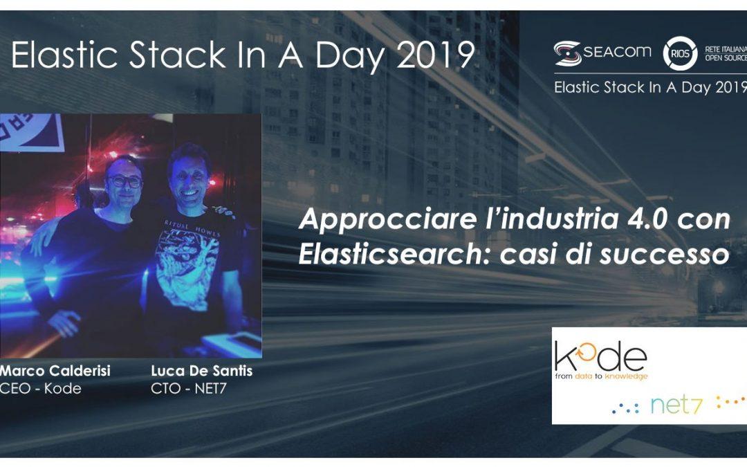 Industria 4.0 ed Elasticsearch: casi di successo. Net7 e Kode Solutions relatori a Elastic Stack in a Day 2019